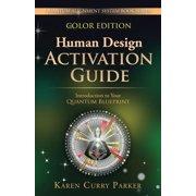 Quantum Alignment System: Human Design Activation Guide: Introduction to Your Quantum Blueprint (Paperback)