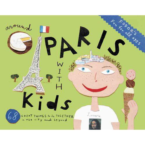 Fodor's Around Paris With Kids