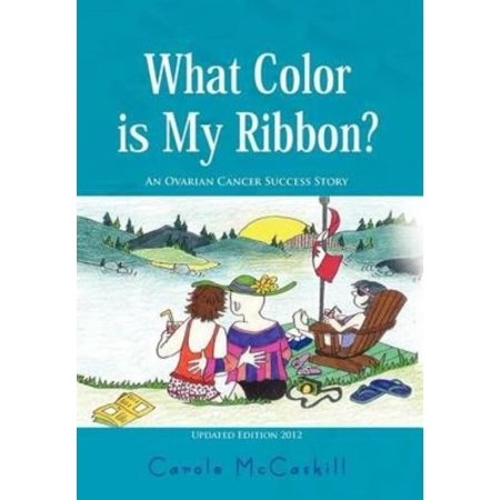 What Color Is My Ribbon   An Ovarian Cancer Success Story