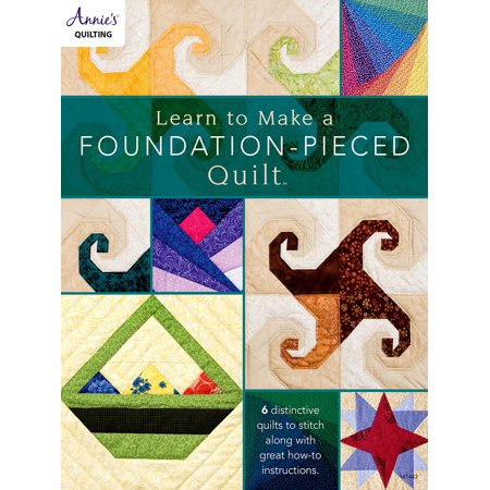 Learn to Make a Foundation Pieced Quilt - eBook (Foundation Piecing Quilting)