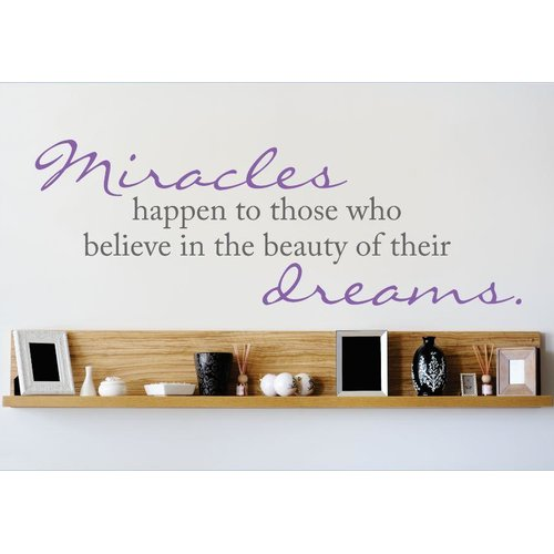 Design With Vinyl Miracles Happen To Those Who Believe In the Beauty of Their Dreams Wall Decal