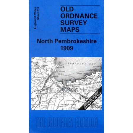 North Pembrokeshire 1909: One Inch Map 210 (Old O.S. Maps of England and Wales) ()