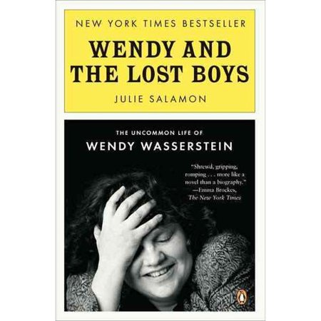 Wendy and the Lost Boys: The Uncommon Life of Wendy Wasserstein by