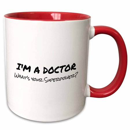 3dRose Im a Doctor - Whats your Superpower - funny medical profession gift - Two Tone Red Mug,