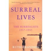Surreal Lives: The Surrealists 1917-1945 (Paperback)