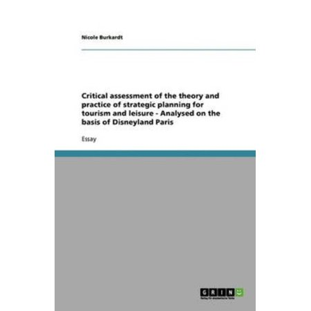 Critical Assessment Of The Theory And Practice Of Strategic Planning For Tourism And Leisure   Analysed On The Basis Of Disneyland Paris