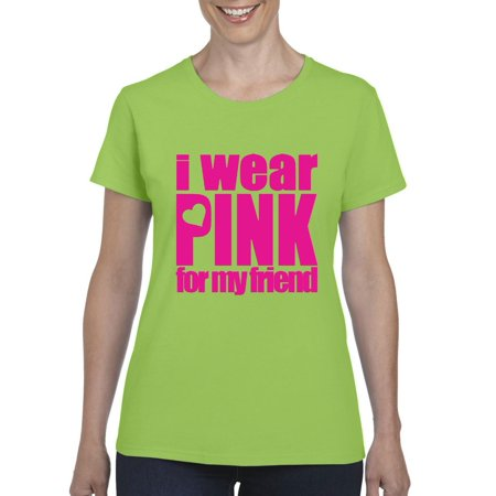 I Wear Pink For My Friend Cancer Women's Short Sleeve T-Shirt