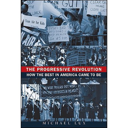 The Progressive Revolution : How the Best in America Came to (Best Progressive Reloader For The Money)