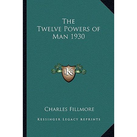 The Twelve Powers of Man 1930 (Paperback) (The Twelve Powers Of Man 1930 Charles Fillmore)