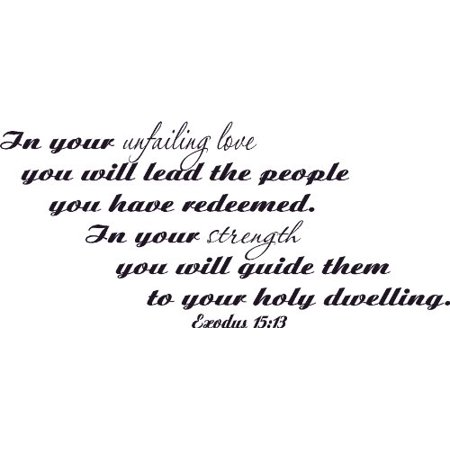 Exodus 15 13 Vinyl Wall Art Unfailing Love Lead People Redeemed Streng