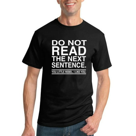 (Do Not Read the Next Sentence | Mens Humor Graphic T-Shirt, Black, Large)