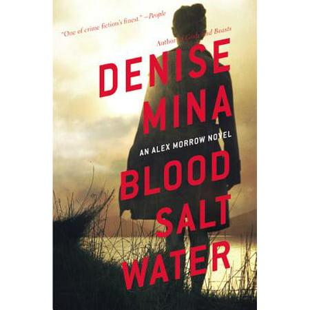 Blood, Salt, Water : An Alex Morrow Novel