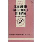 Géographie industrielle du monde - eBook