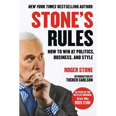 Stone's Rules : How to Win at Politics, Business, and Style (Hardcover)