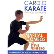 Cardio Karate: Total Body Martial Arts Martial Combos With Steve Feinberg by