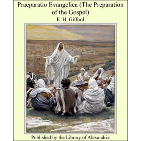 Praeparatio Evangelica (The Preparation of the Gospel) - eBook