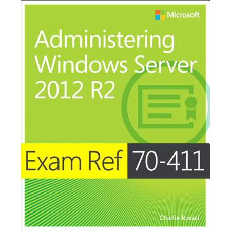 Exam Ref 70-411 Administering Windows Server 2012 R2 (McSa) : Administering Windows Server 2012 (Best Antivirus For Server 2019 R2)