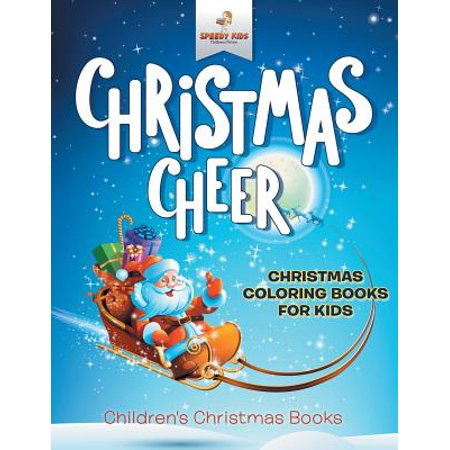 Christmas Cheer - Christmas Coloring Books for Kids Children's Christmas (Children's Coloring Books)