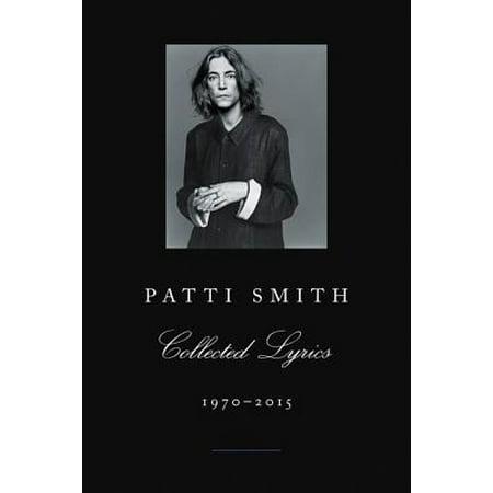 Patti Smith Collected Lyrics, 1970-2015 (Patti Smith The Night Belongs To Lovers)