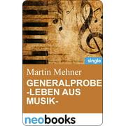 Generalprobe -Leben aus Musik- - eBook