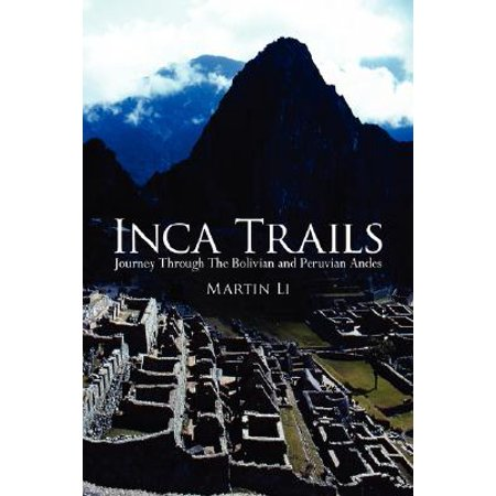 Inca Trails : Journey Through the Bolivian and Peruvian Andes