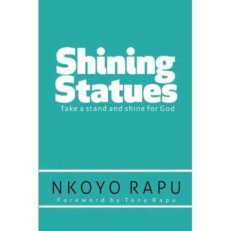 Shining Statues   Take A Stand And Shine For God