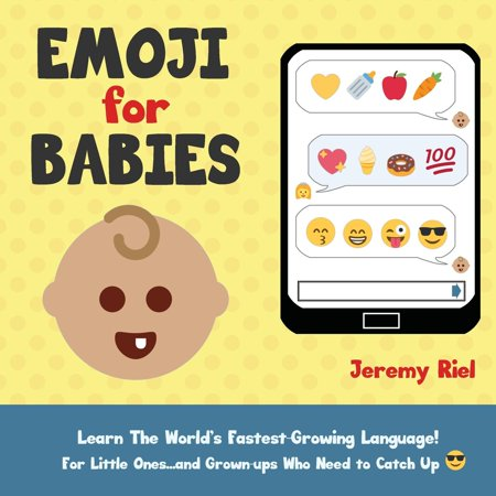 Emoji for Babies : Learn the World's Fastest-Growing Language! for Little Ones...and Grown-Ups Who Need to Catch (Whos The Fastest Person In The World)