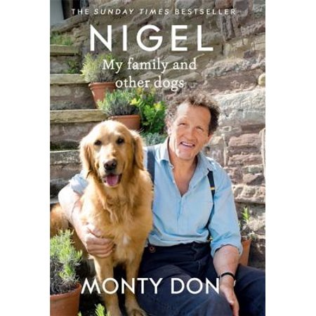 Nigel : my family and other dogs (Nigel Slater A Taste Of My Life)