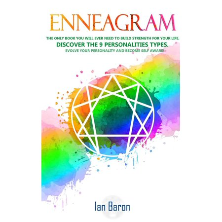 Enneagram: The Only Book You Will Ever Need to Build Strength for Your Life. Discover The 9 Personalities Types. Evolve Your Personality and Become Self Aware! - (Best Way To Build Strength)