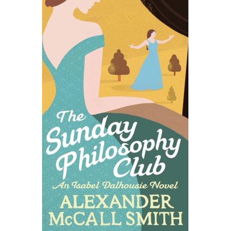 The Sunday Philosophy Club (Isabel Dalhousie Novels) (Paperback) ()