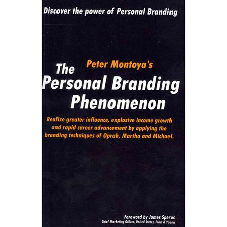 The Personal Branding Phenomenon  Realize Greater Influence  Explosive Income Growth And Rapid Career Advancement By Applying The Branding Techniques Of Michael  Martha And Oprah