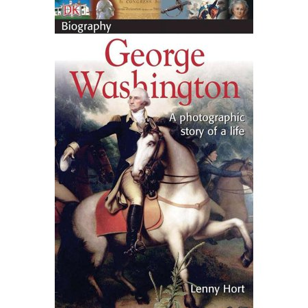 DK Biography: George Washington : A Photographic Story of a