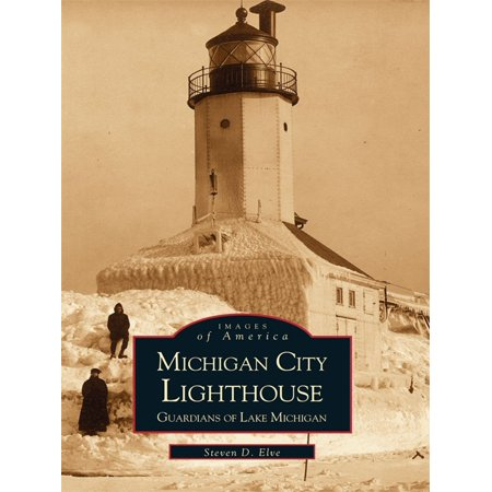 Michigan City Lighthouse - eBook (Michigan City Lighthouse)