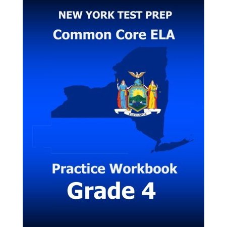 New York Test Prep Common Core Ela Practice Workbook  Grade 4  Preparation For The New York Common Core English Language Arts Test
