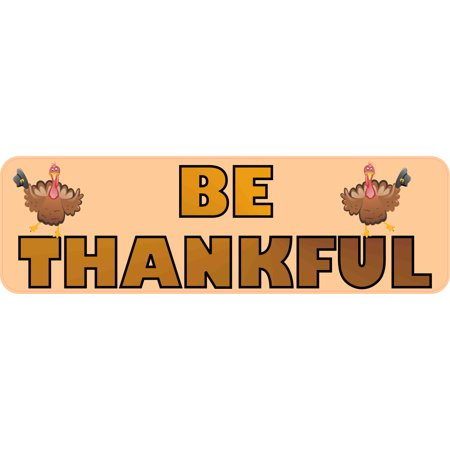 10in x 3in Be Thankful Thanksgiving Bumper Sticker Vinyl Holiday - Thankful Turkey Craft