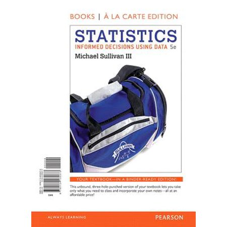 Statistics : Informed Decisions Using Data, Books a la Carte Edition Plus New Mylab Statistics with Pearson Etext-- Access Card