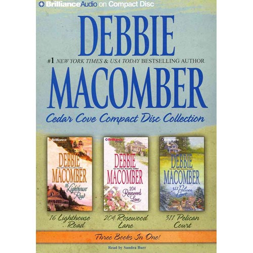 Debbie Macomber Cedar Cove CD Collection: 16 Lighthouse Road / 204 Rosewood Lane / 311 Pelican Court