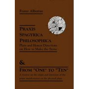 Praxis Spagyrica Philosophica Ot Plain and Honest Directions on How to Make the Stone - eBook