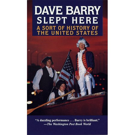 Dave Barry Slept Here : A Sort of History of the United