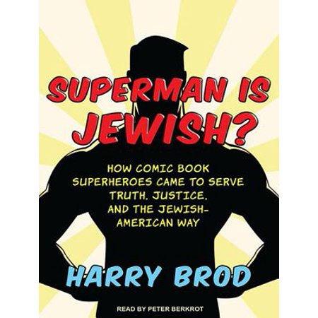 - Superman Is Jewish? : How Comic Book Superheroes Came to Serve Truth, Justice, and the Jewish-American Way