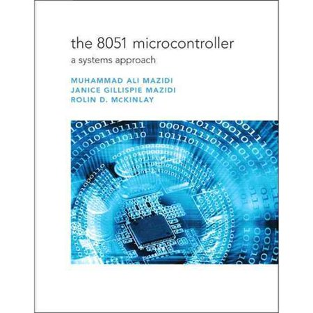 The 8051 Microcontroller: A Systems Approach