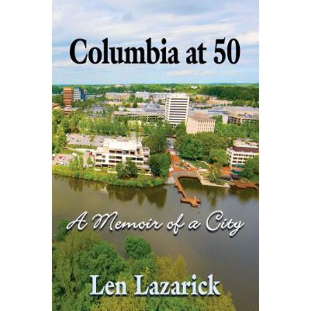 Columbia at 50 : A Memoir of a City - Party City Columbia