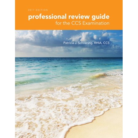 Professional Review Guide For The Ccs Examination 2017