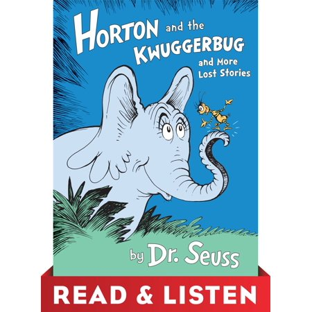 Horton and the Kwuggerbug and more Lost Stories: Read & Listen Edition -