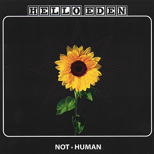 Hello Eden Not Human [CD] by