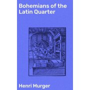 Bohemians of the Latin Quarter - eBook