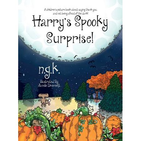 (Harry's Spooky Surprise : A Children's Picture Book about Saying Thank You, and Not Being Afraid of the Dark!)