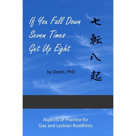 If You Fall Down Seven Times Get Up Eight: Aspects of Practice for Gay and Lesbian Buddhists - (Fall Down Seven Get Up Eight Quote)