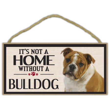 Wood Sign: It's Not A Home Without A BULLDOG (BULL DOG)   Dogs, Gifts - It's Halloween Sign