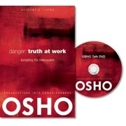 Authentic Living: Danger: Truth at Work: The Courage to Accept the Unknowable (Other)